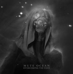 Mute Ocean - Overcoming the Void