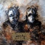 Agoraphoic nosebleed-Arc