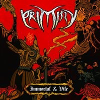 Primitiv immortal and vile