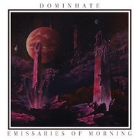 Dominhate-EmissariesofMorning