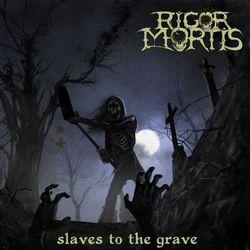 rigor mortis slaves