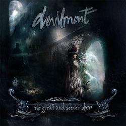 Devilment-TheGreatAndSecretShowCD