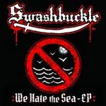 swashbuckle we hate the sea